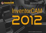 InventorCAM 2012. Что нового? Новые возможности технологических решений для пользователей Autodesk Inventor